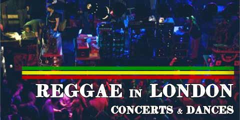 Reggae concerts and dances in London