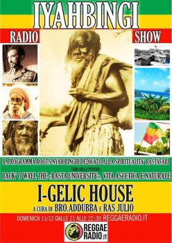 Iyahbingi radio show | I-gelic House