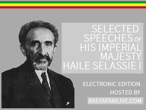 Selected Speeches Of His Imperial Majesty Haile Selassie I | DIGITAL EDITION